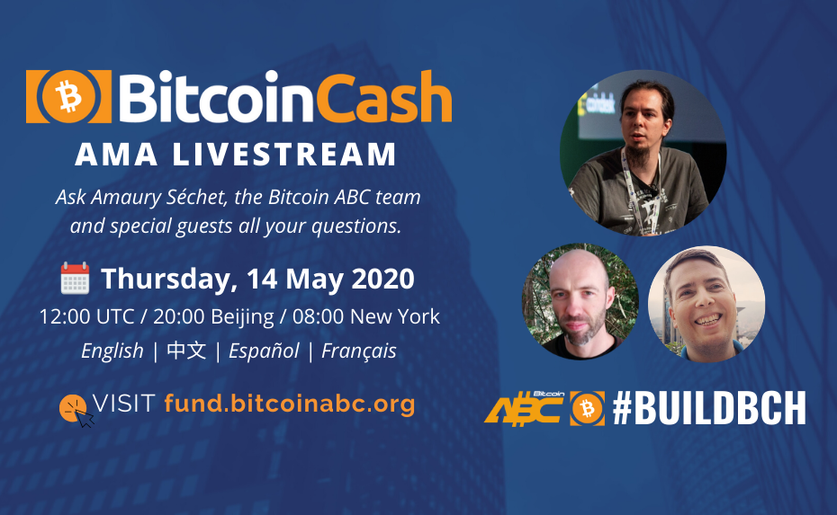 Join Bitcoin ABC and Amaury Séchet for an AMA Livestream Thu 14 May 2020
