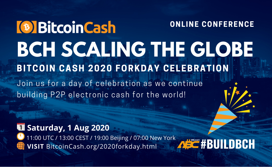 BCH SCALING FOR THE GLOBE: BITCOIN CASH 2020 FORKDAY CELEBRATION