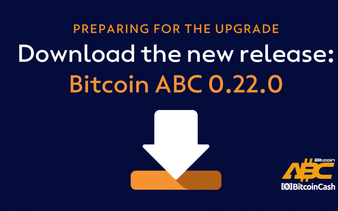 New release: Bitcoin ABC 0.22.0 is available to download